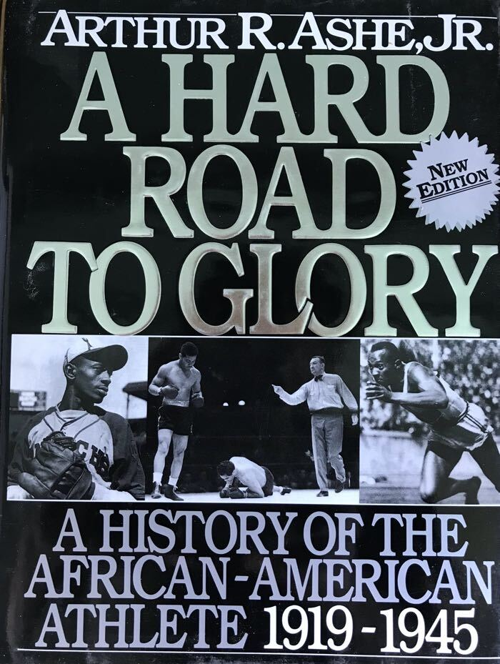 Cover of A Hard Road To Glory: A History Of The African American Athlete